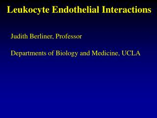 Leukocyte Endothelial Interactions