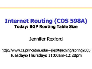 Internet Routing COS 598A Today: BGP Routing Table Size