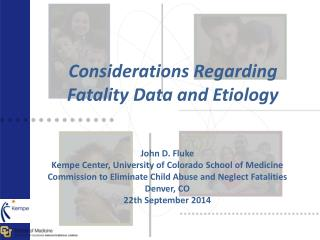 Considerations Regarding Fatality Data and Etiology