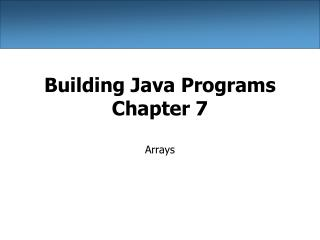 Building Java Programs Chapter 7