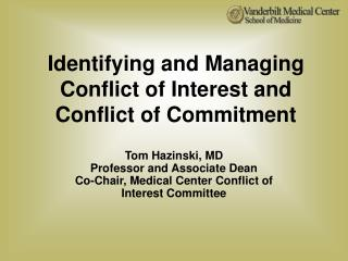 Identifying and Managing  Conflict of Interest and  Conflict of Commitment