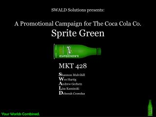 SWALD Solutions presents: A Promotional Campaign for The Coca Cola Co. Sprite Green