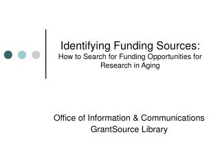Identifying Funding Sources: How to Search for Funding Opportunities for Research in Aging