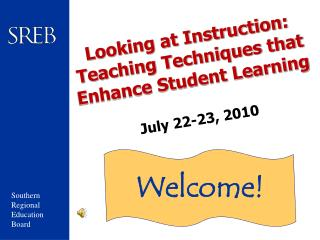 Looking at Instruction: Teaching Techniques that Enhance Student Learning July 22-23, 2010