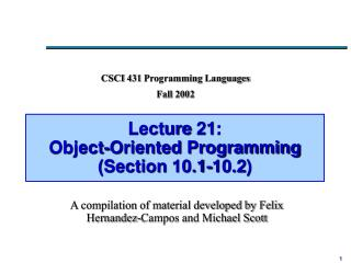 Lecture 21:  Object-Oriented Programming (Section 10.1-10.2)