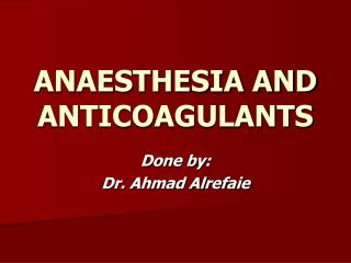 ANAESTHESIA AND ANTICOAGULANTS