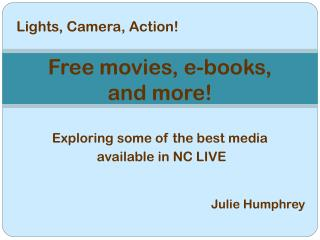 Free movies, e-books,  and more!