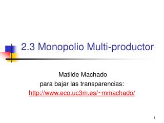 2.3 Monopolio Multi-productor