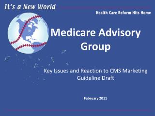 Medicare Advisory Group Key Issues and Reaction to CMS Marketing Guideline Draft February 2011