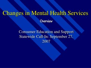 Changes in Mental Health Services