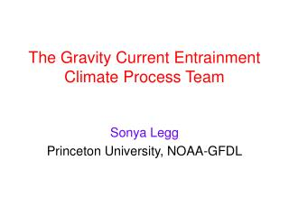 The Gravity Current Entrainment Climate Process Team