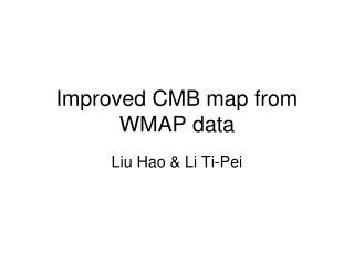 Improved CMB map from WMAP data