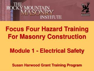 Focus Four Hazard Training For Masonry Construction Module 1 - Electrical Safety Susan  Harwood  Grant Training Program