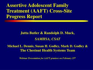 Assertive Adolescent Family Treatment (AAFT) Cross-Site Progress Report