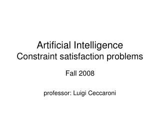 Artificial Intelligence Constraint satisfaction problems