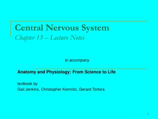Central Nervous System Chapter 13 – Lecture Notes