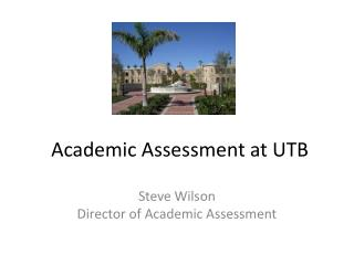 Academic Assessment at UTB