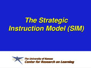 The Strategic Instruction Model (SIM)