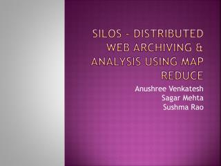 SILOs - Distributed Web Archiving & Analysis using Map Reduce