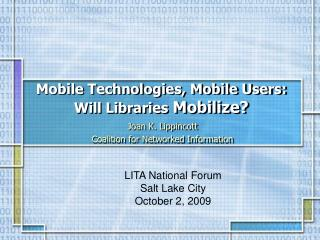 Mobile Technologies, Mobile Users: Will Libraries  Mobilize?