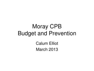 Moray CPB Budget and Prevention