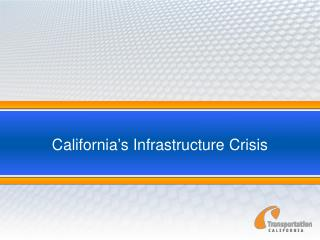 California ' s Infrastructure Crisis