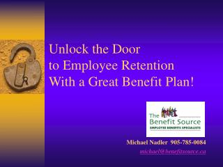 Unlock the Door  to Employee Retention  With a Great Benefit Plan!