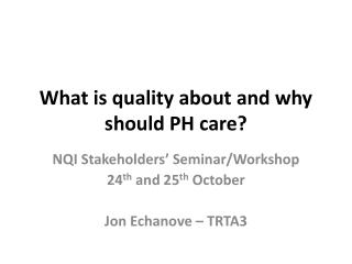 What is quality about and why should PH care?