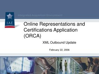 Online Representations and Certifications Application (ORCA)