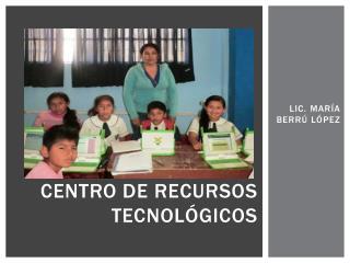CENTRO DE RECURSOS TECNOLÓGICOS