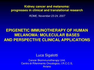 Kidney cancer and melanoma: progresses in clinical and translational research