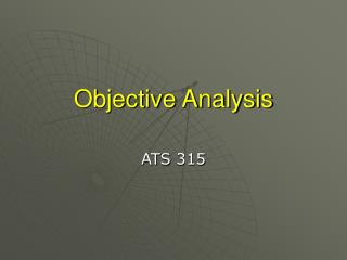 Objective Analysis