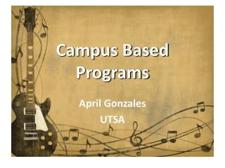 Campus Based Programs