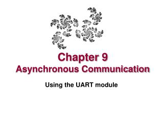 Chapter 9  Asynchronous Communication