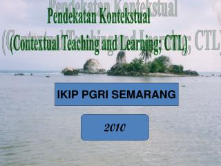 Pendekatan Kontekstual (Contextual Teaching and Learning; CTL)