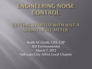 Engineering Noise Control  Getting Started with Just a Sound Level Meter