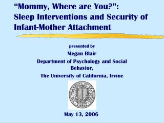 """Mommy, Where are You?"": Sleep Interventions and Security of Infant-Mother Attachment"