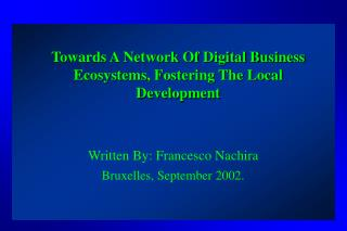 Towards A Network Of Digital Business Ecosystems, Fostering The Local Development