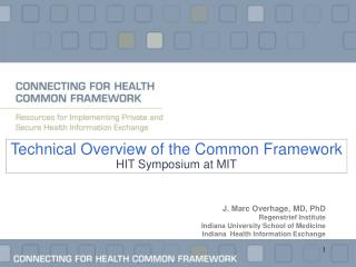Technical Overview of the Common Framework HIT Symposium at MIT