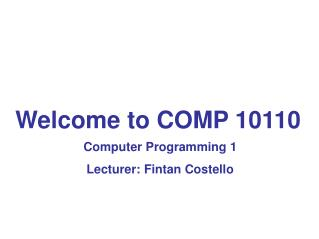 Welcome to COMP 10110