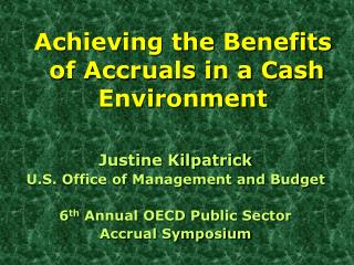 Achieving the Benefits  of Accruals in a Cash Environment