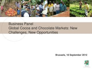 Business Panel  Global Cocoa and Chocolate Markets: New Challenges, New Opportunities