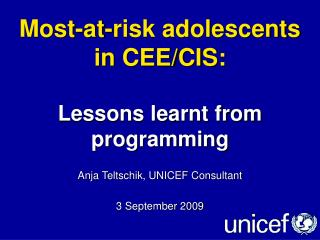 Most-at-risk adolescents  in CEE/CIS:  Lessons learnt from programming