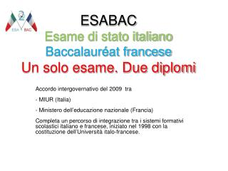 ESABAC Esame di stato italiano Baccalauréat francese Un solo esame. Due diplomi