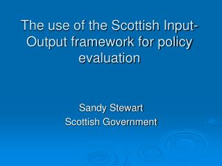 The use of the Scottish Input-Output framework for policy evaluation
