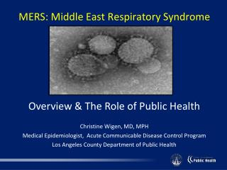 MERS: Middle East Respiratory Syndrome