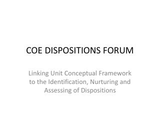 COE DISPOSITIONS FORUM