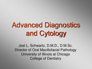 Advanced Diagnostics and Cytology