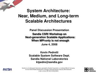System Architecture: Near, Medium, and Long-term Scalable Architectures