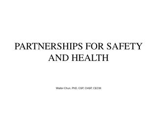 PARTNERSHIPS FOR SAFETY AND HEALTH